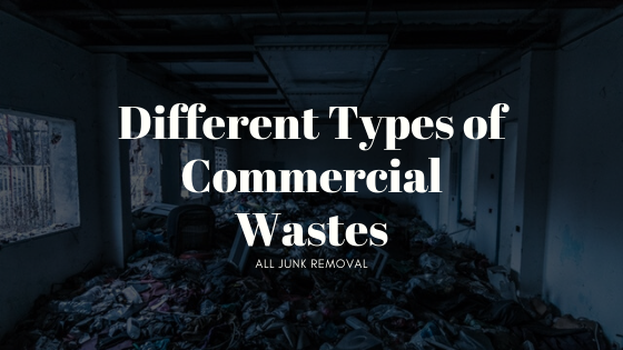 Different Types of Commercial Wastes