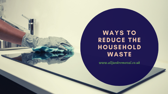 Ways to reduce the household waste